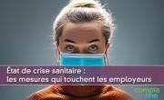 État de crise sanitaire : les mesures qui touchent les employeurs