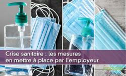 Covid-19 : les mesures en mettre à place par l'employeur