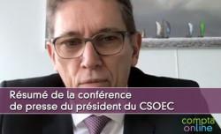 Résumé de la conférence de presse du président du CSOEC