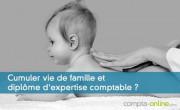 Cumuler vie de famille et diplôme d'expertise comptable ?