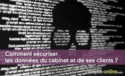 Sécuriser les données du cabinet et de ses clients