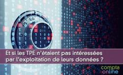 Et si les TPE n'étaient pas intéressées par l'exploitation de leurs données ?