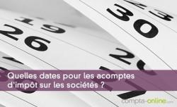 Quelles dates pour les acomptes d'impôt sur les sociétés ?