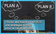 Choisir ses matières en DCG : une stratégie surtout pour le candidat libre