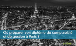 Où préparer son diplôme de comptabilité et de gestion à Paris ?