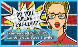 Examen de DCG UE12 : conseils et pièges à éviter