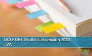 DCG UE4 Droit fiscal session 2020 : TVA