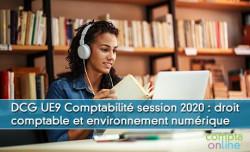 DCG UE9 Comptabilité session 2020 : droit comptable et environnement numérique