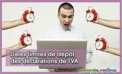 Dates limites de dépôt des déclarations de TVA