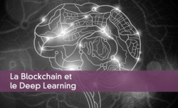 La Blockchain et le Deep Learning