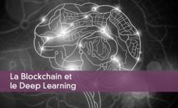 La Blockchain et le Deep Learning