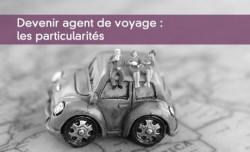 Devenir agent de voyage : les particularités