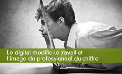 Le digital modifie le travail et l'image du professionnel du chiffre