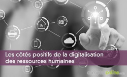 Digitalisation des ressources humaines : les côtés positifs