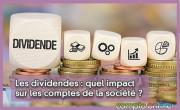 Les dividendes : quel impact sur les comptes de la société ?