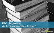 La gestion de la documentation DEC le jour J