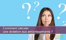 Comment calculer une dotation aux amortissements ?