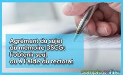 Agrément du sujet du mémoire DSCG : l'obtenir seul ou à l'aide du rectorat