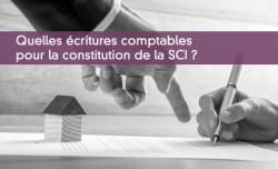 Quelles écritures comptables pour la constitution de la SCI ?