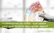 Professionnels du chiffre : quel salaire pour quel diplôme dans quelle région?