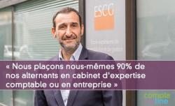 Gilles Samama : « Nous plaçons nous-mêmes 90% de nos alternants en cabinet d'expertise comptable ou en entreprise »