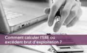 EBE ou excédent brut d'exploitation
