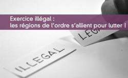 Exercice illégal :les régions de l'ordre s'allient pour lutter !
