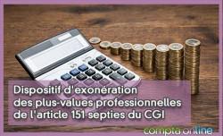 Dispositif d'exonération des plus-values professionnelles de l'article 151 septies du CGI