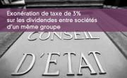 Exonération de taxe de 3% sur les dividendes entre sociétés d'un même groupe