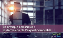 En pratique LexisNexis : la démission de l'expert-comptable