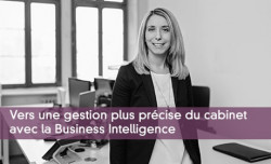 Vers une gestion plus précise du cabinet avec la Business Intelligence