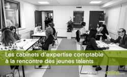 Les cabinets d'expertise comptable à la rencontre des jeunes talents