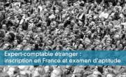Expert-comptable étranger : inscription en France et examen d'aptitude