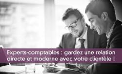 Experts-comptables : gardez une relation directe et moderne avec votre clientèle !