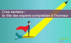 Crise sanitaire : le rôle des experts-comptables à l'honneur