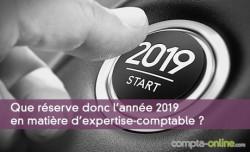 Que réserve donc l'année 2019 en matière d'expertise-comptable ?