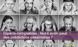 Experts-comptables : faut-il avoir peur des prédictions pessimistes ?