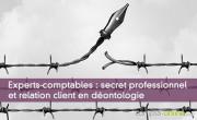 Experts-comptables : secret professionnel et relation client en déontologie