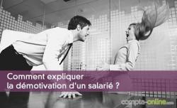 Comment expliquer la démotivation d'un salarié ?