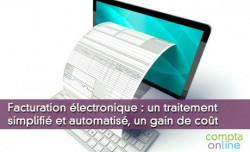 Facturation électronique : un traitement simplifié et automatisé, un gain de coût