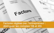Factures réglées par l'entrepreneur : distinguer les comptes 108 et 455
