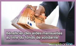 Bénéficier des aides mensuelles au titre du fonds de solidarité