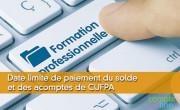 Date limite de paiement du solde et des acomptes de CUFPA