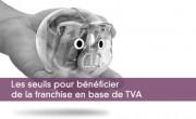Les seuils pour bénéficier de la franchise en base de TVA