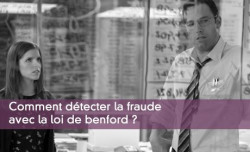 Comment détecter la fraude avec la loi de benford ?