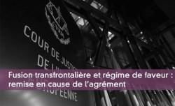 Fusion transfrontalière et régime de faveur