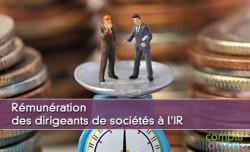 Rémunération des dirigeants de sociétés à l'IR
