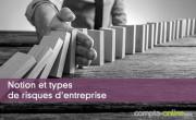 Notion et types de risques d'entreprise