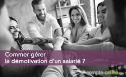 Commer gérer la démotivation d'un salarié ?