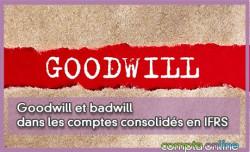 Goodwill et badwill dans les comptes consolidés en IFRS